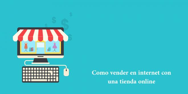 ¿Cómo vender en internet con una tienda online?